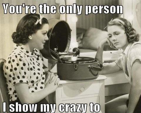 Show your crazy!
