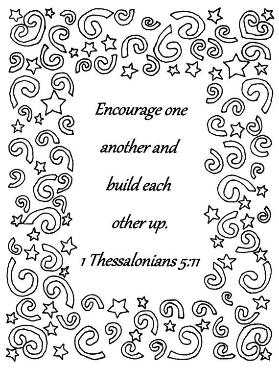 Encourage one another...1 Thessalonians 5:11 Bible verse