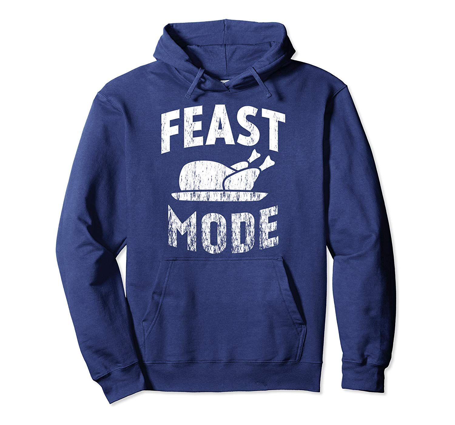 Feast Mode design Funny Saying Thanksgiving Day design Pullover Hoodie #grandpagifts