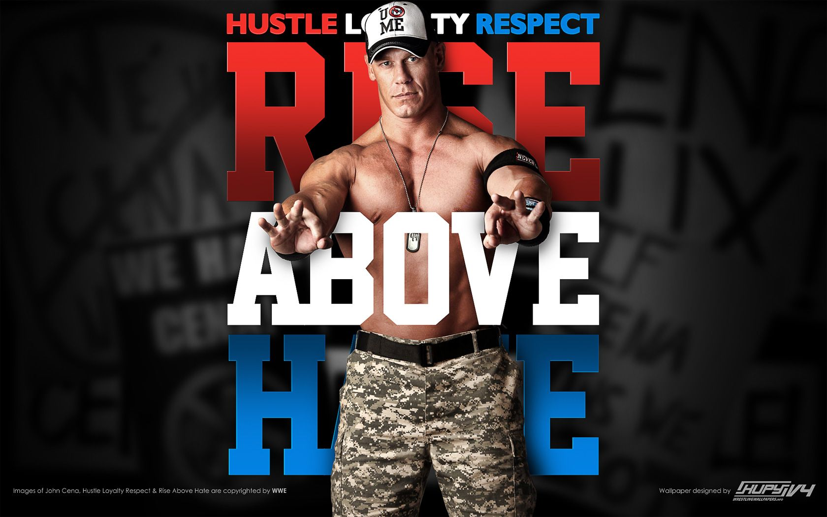 John Cena Rise Above Hate Hustle Loyalty Respect Never Give Up
