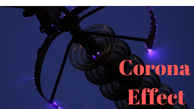 Corona Effect | Corona Formation | Factors Affecting