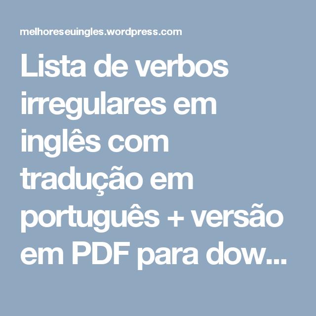 Aparador Jacauna ~ Lista de verbos irregulares em ingl u00eas com traduç u00e3o em