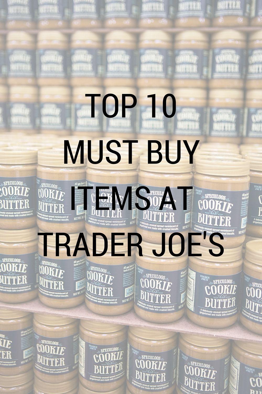 Top 10 Must Buy Items At Trader Joe's
