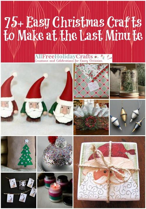 75 easy christmas crafts to make at the last minute for Easy last minute christmas gifts to make