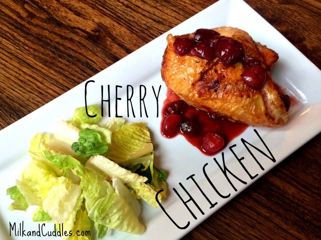 Cherry Chicken   Milk & Cuddles