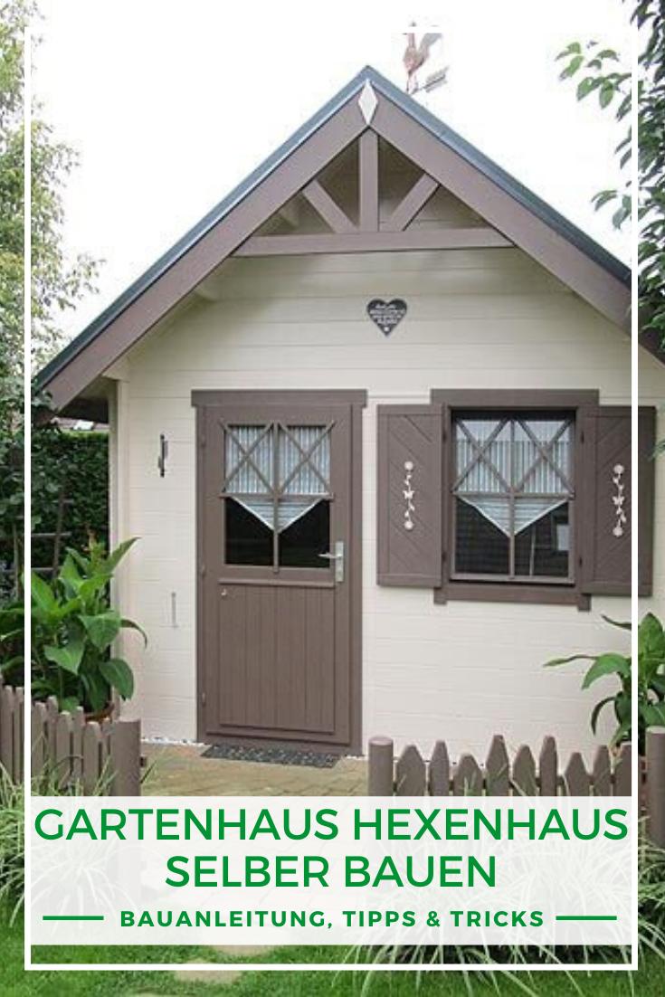 Hexenhaus Gartenhaus Selber Bauen Bauanleitung In 2020 Gartenhaus Selber Bauen Gartenhaus Haus