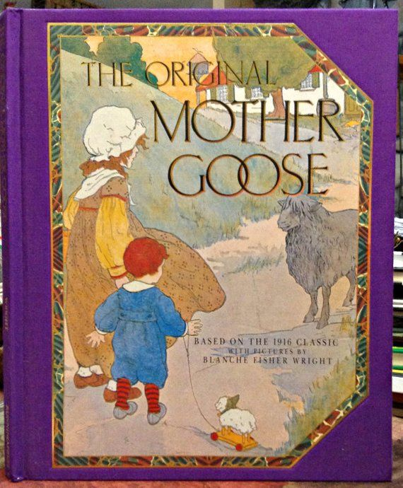The Original MOTHER GOOSE Based on the 1916 Classic with Pictures by