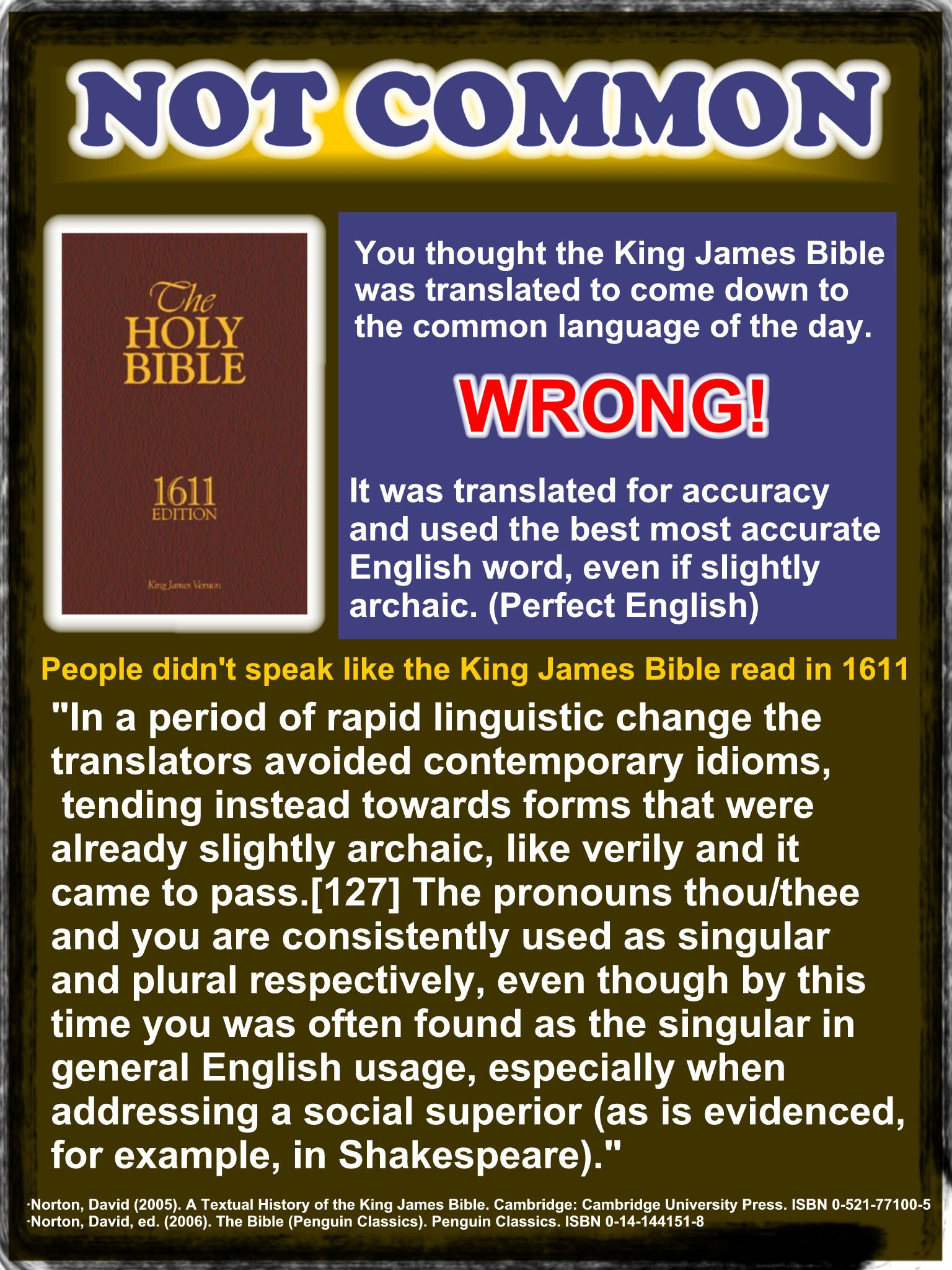 There is nothing Common about the King James Bible! It was