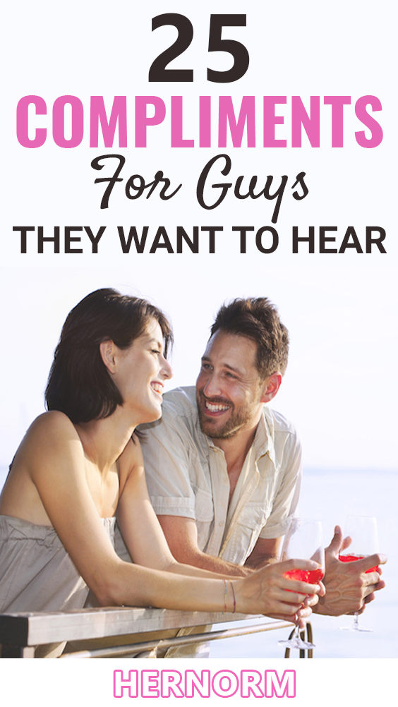 25 Compliments For Guys They Want To Hear | Compliment for