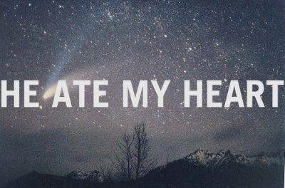 ate my heart