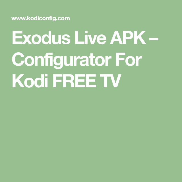 Exodus Live APK – Configurator For Kodi FREE TV | home projects