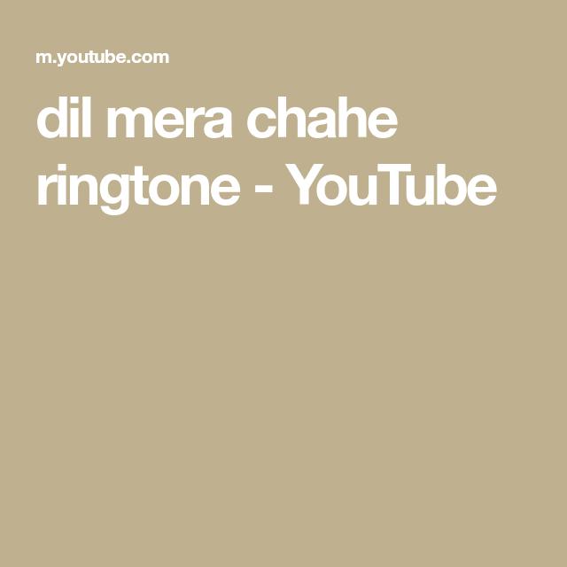 Dil Mera Chahe Ringtone Youtube In 2020