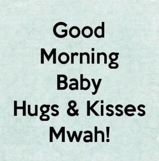 Good Morning Baby I Love You Good Morning Texts Flirty Good Morning Quotes Good Morning Quotes For Him
