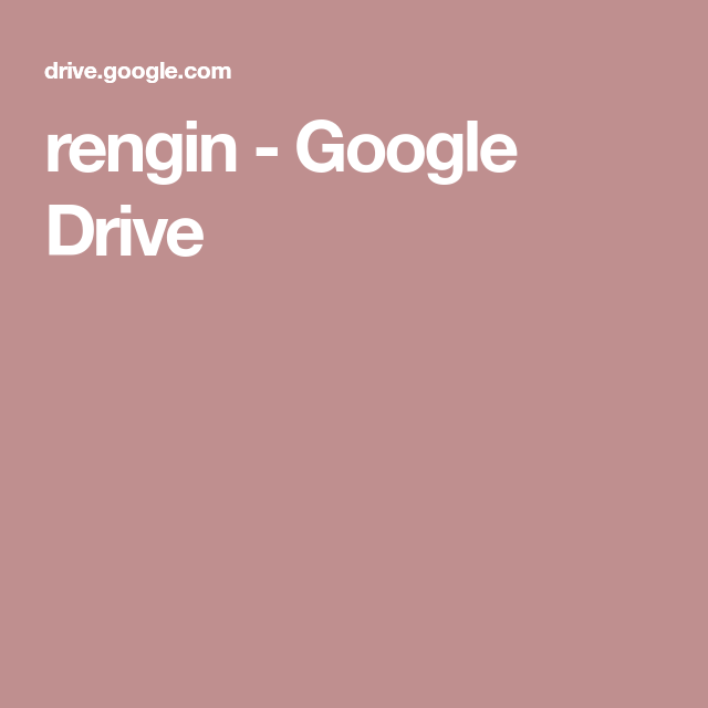 rengin - Google Drive