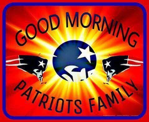 Good Morning Pats Family New England Patriots Patriots England Patriots