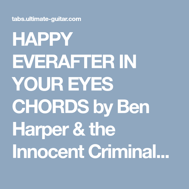Happy Everafter In Your Eyes Chords By Ben Harper The Innocent