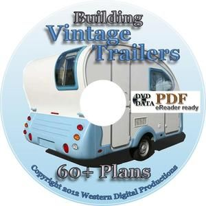 60 Plans How To Build Vintage Travel Trailers Teardrop Popup