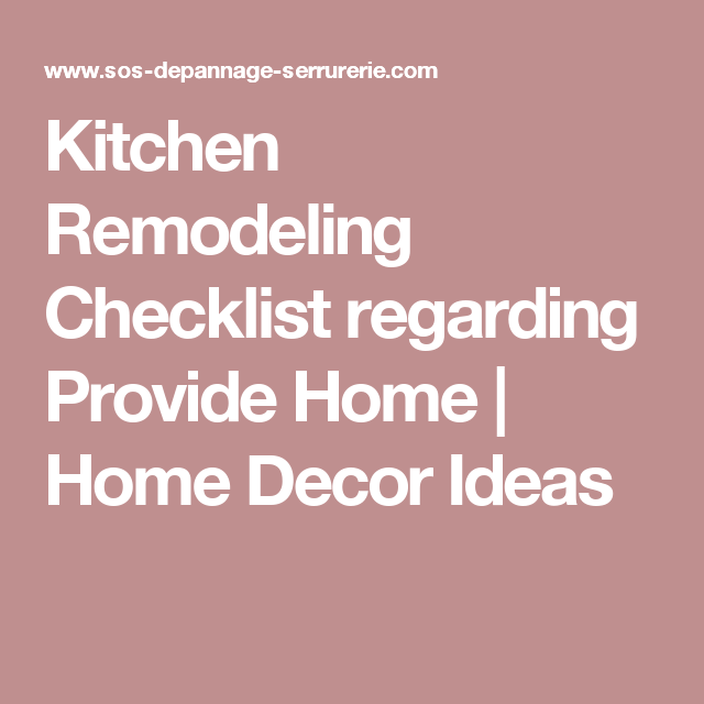 Kitchen Remodeling Checklist Regarding Provide Home  Home Decor
