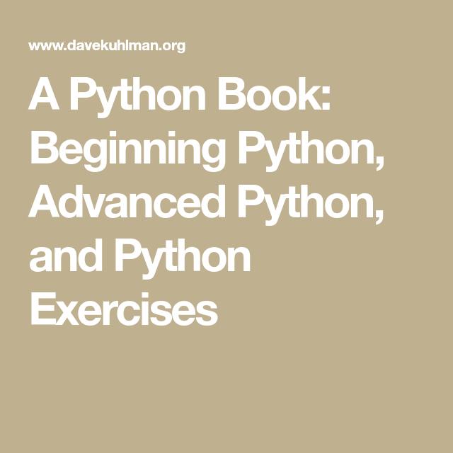 A Python Book: Beginning Python, Advanced Python, and Python