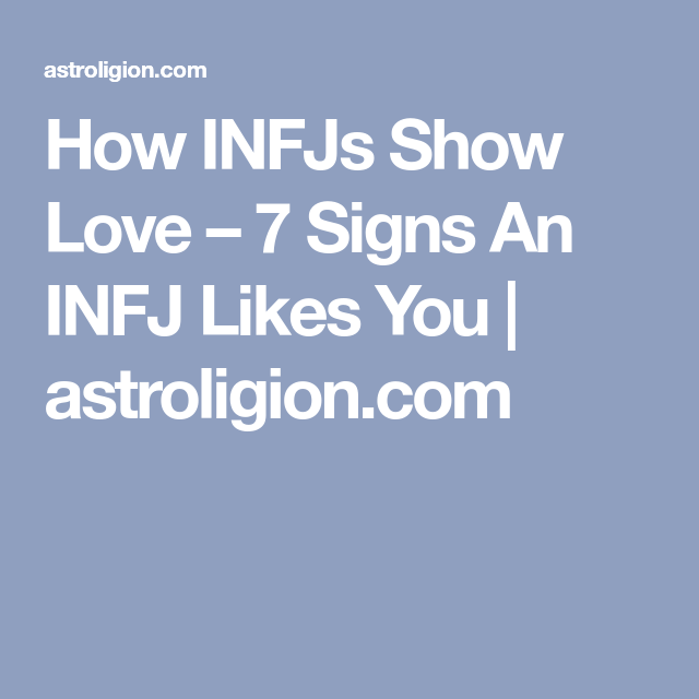 How INFJs Show Love – 7 Signs An INFJ Likes You | MBTI
