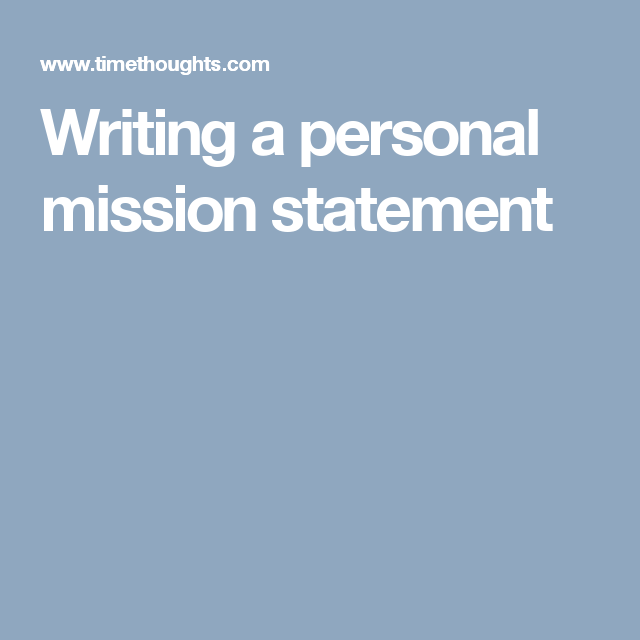 Writing a personal mission statement   Personal Mission Statement ...