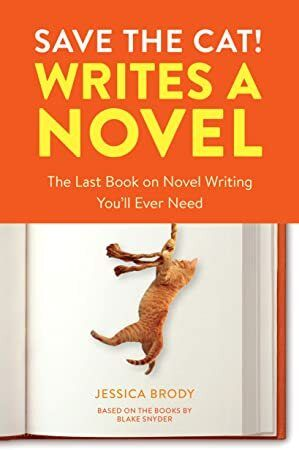 EPub Save the Cat Writes a Novel The Last Book On Novel Writing Youll Ever Need
