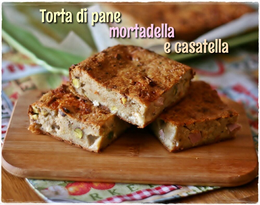 Torta di pane, mortadella e casatella – Savoury bread pudding with mortadella and cheese
