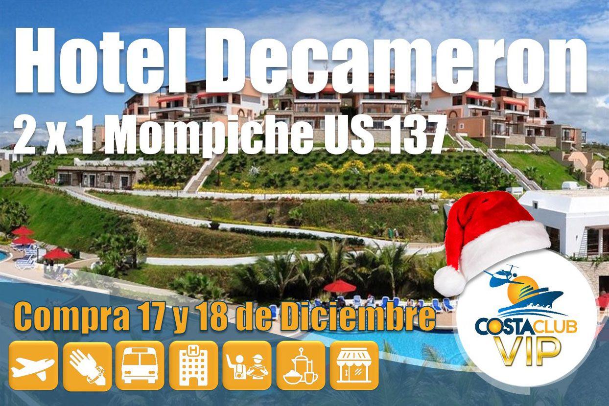 ¡Fin de semana afiliados COSTACLUB VIP promoción de locura en DECAMERON!!!!!!  compra esta oferta desde hoy hasta el 18 de diciembre para viajar hasta el 23 de diciembre a través de nuestras líneas 062 711 838 - 022 746 066 - 062 511 248 y WhatsApp 093 999 7105 en Ecuador.  *Precios sujetos a cambio y disponibilidad al momento de la reservación en firme.
