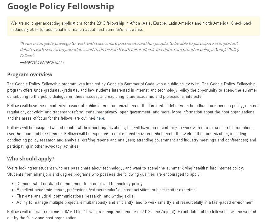 Google Policy Fellowship: offers undergraduate, graduate