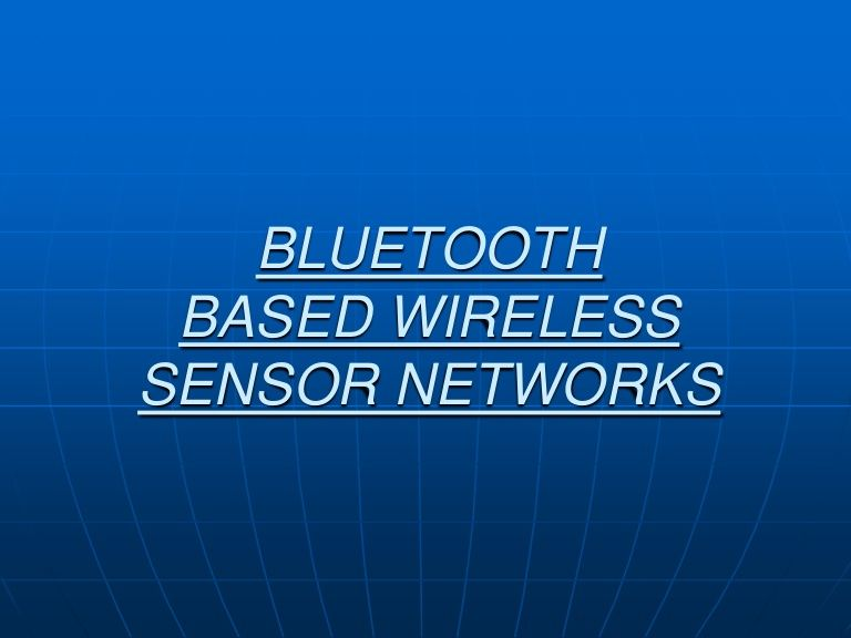 ppt-on-bluetooth-based-wireless-sensor-networks by