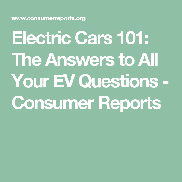 Electric Cars 101: The Answers to All Your EV Questions ...