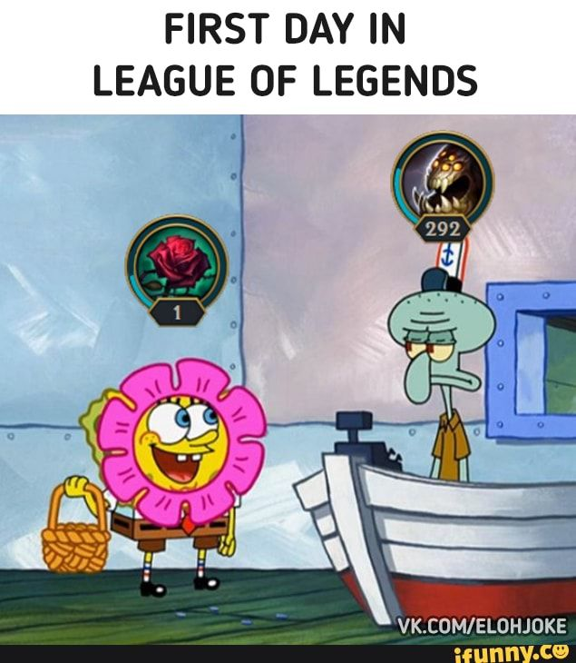 First Day In League Of Legends Ifunny League Of Legends Memes League Memes League Of Legends Characters