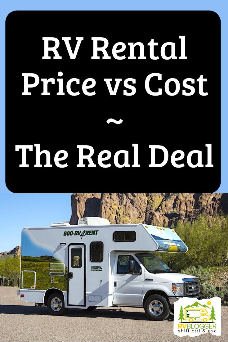 Rv Rental Price Vs Cost The Real Deal Rv Rental Rent Rv Rv