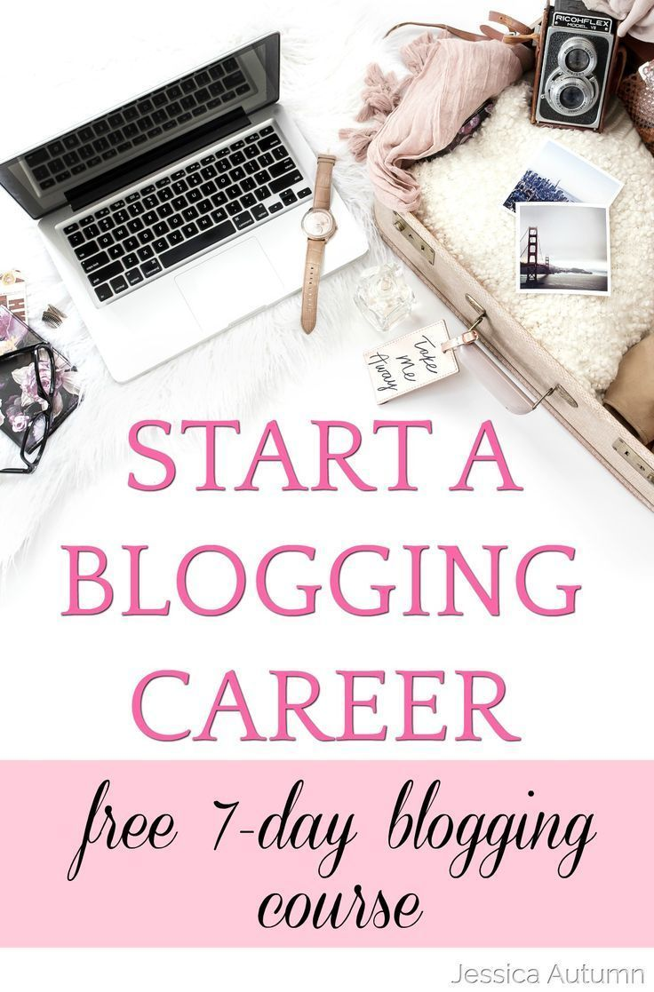 FREE 7 DAY HOW TO START A BLOG COURSE. Looking for a