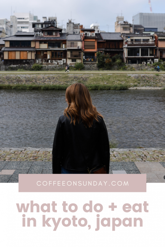 what to do and eat in kyoto, japan – Coffee on Sunday  #kyototravelguide #japantravel #explorejapan #thingstodoinjapan #placetovisitinjapan #thingstodoinkyoto #thingstoeatinkyoto #thingstoeatinjapan #japantravelguide #japantraveltips #thingstoseeinkyoto #kyoto #japan #kyotojapan #explorekyoto #travelkyoto #travelblog #travelblogger #japantravelblog #kyototravelblog #traveltipsjapan