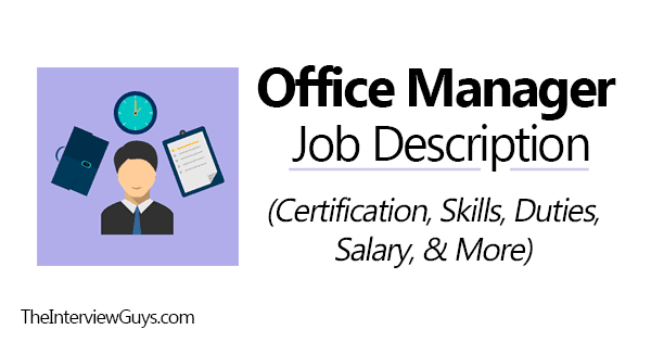 Office Manager Job Description Salary Skills Duties Certification More Office Manager Job Description Office Manager Jobs Job Interview Tips