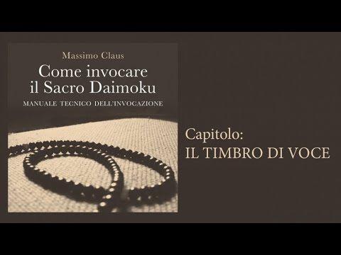 """""""Come invocare il Sacro Daimoku"""" di Massimo Claus - estratto Audiobook, capitolo """"Il timbro di voce"""" #Nichiren #buddhismo #daishonin"""