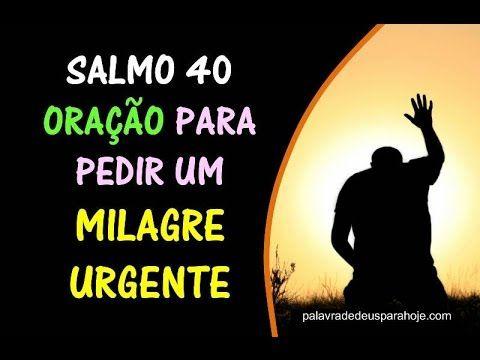 Salmo 40 – Oração para pedir um milagre urgente – Palavra de Deus para Hoje | Palavra de Deus Para Hoje