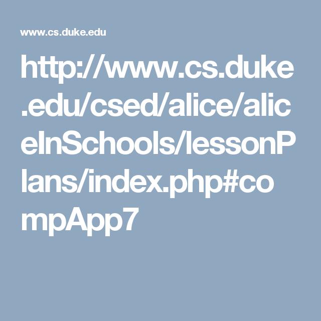 http://www.cs.duke.edu/csed/alice/aliceInSchools/lessonPlans/index.php#compApp7