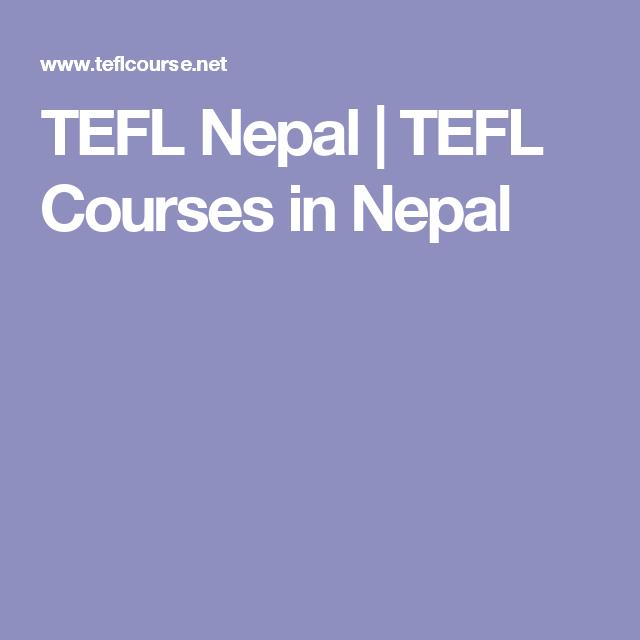 tefl nepal | tefl courses in nepal | tefl tesol course locations ...