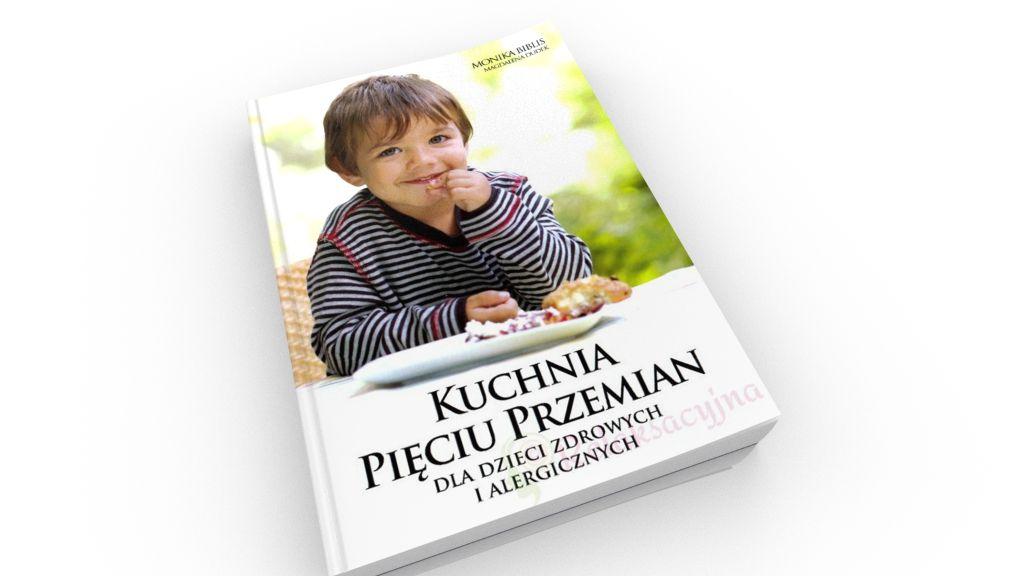 Kuchnia Pieciu Przemian Dla Dzieci Zdrowych I Alergicznych Ksiazka Najtaniej Opinie Ksiegarnia Interentowa Relaksacyjna Pl