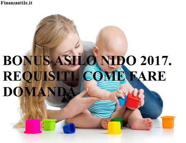 Bonus asilo nido 2017 requisiti come fare domanda - Aprire asilo nido privato requisiti ...