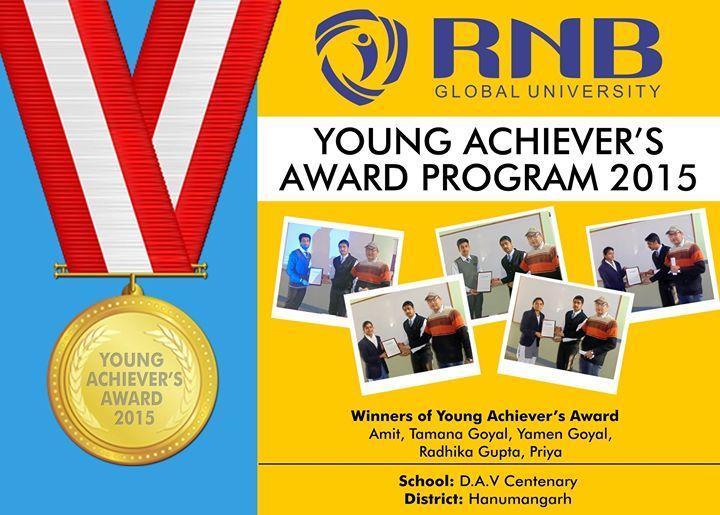 Amit Tamana Goyal Yamen Goyal Radhika Gupta Priya are the Winners of Young Achievers Award 2015 of D.A.V Centenary from Hanumangarh #RNBGU