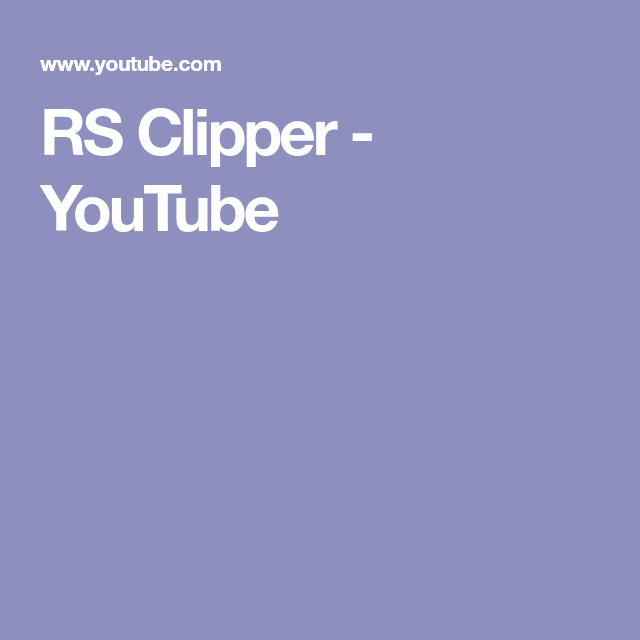 Rs Clipper Youtube Youtube Clippers Youtube Com