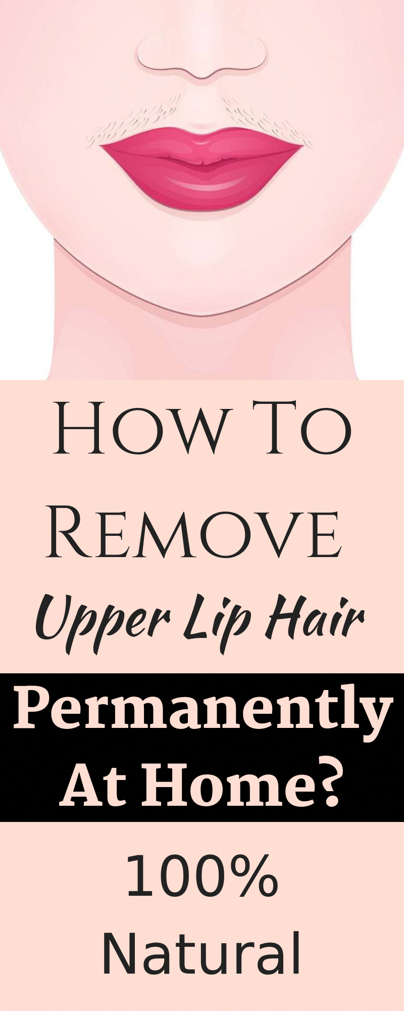 How To Remove Upper Lip Hair Permanently At Home?