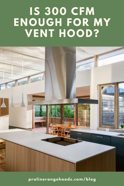 Is 300 Cfm Enough For My Range Hood Range Hood Farmhouse Homes Kitchen Inspirations