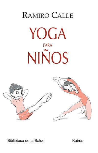 Yoga Para Niños Editorial Kairós Yoga Para Niños Chico Yoga Posturas De Yoga Para Niños