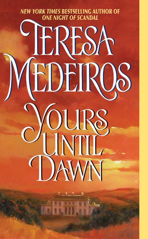 Teresa Medeiros - Yours Until Dawn / #awordfromJoJo #HistoricalRomance #TeresaMedeiros