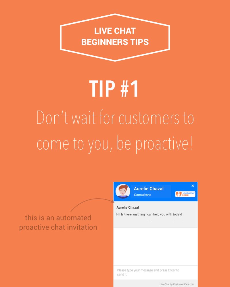 Live Chat Beginners Tips: #1 Don't wait for customers to come to