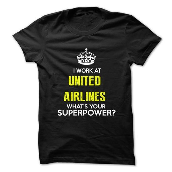 I Work At United Airlines . What Your Superpower ? T Shirts, Hoodies Sweatshirts. Check price ==► https://www.sunfrog.com/No-Category/I-Work-At-United-Airlines-What-Your-Superpower-.html?57074